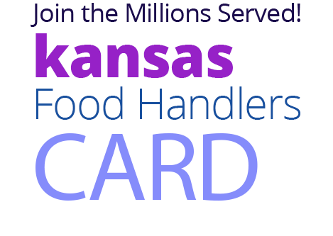 Join the Millions Served! KANSAS Food Handlers Card